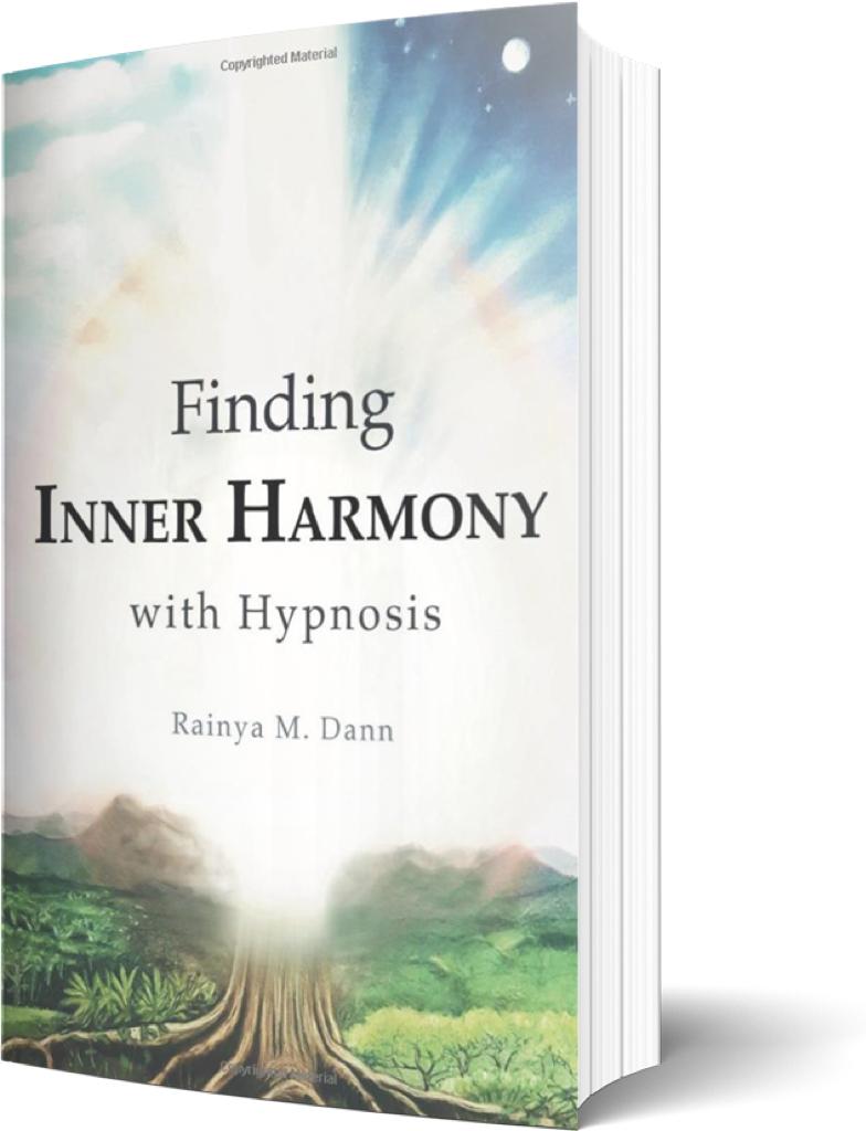 Finding Inner Harmony with Hypnosis Rainya M. Dann